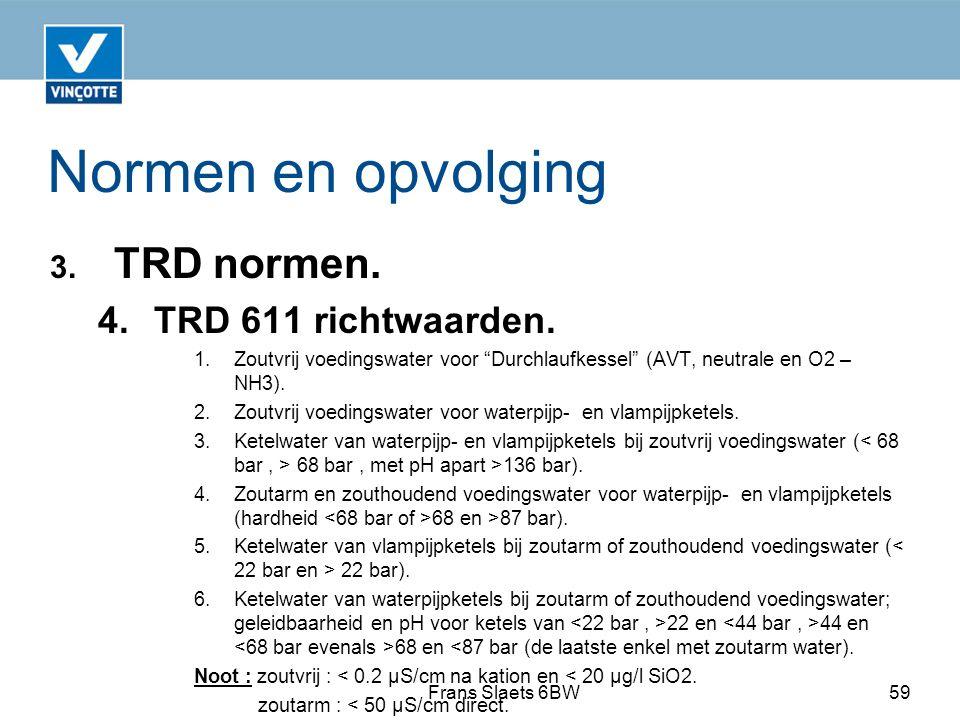 Normen en opvolging 3.TRD normen. 4.TRD 611 richtwaarden.