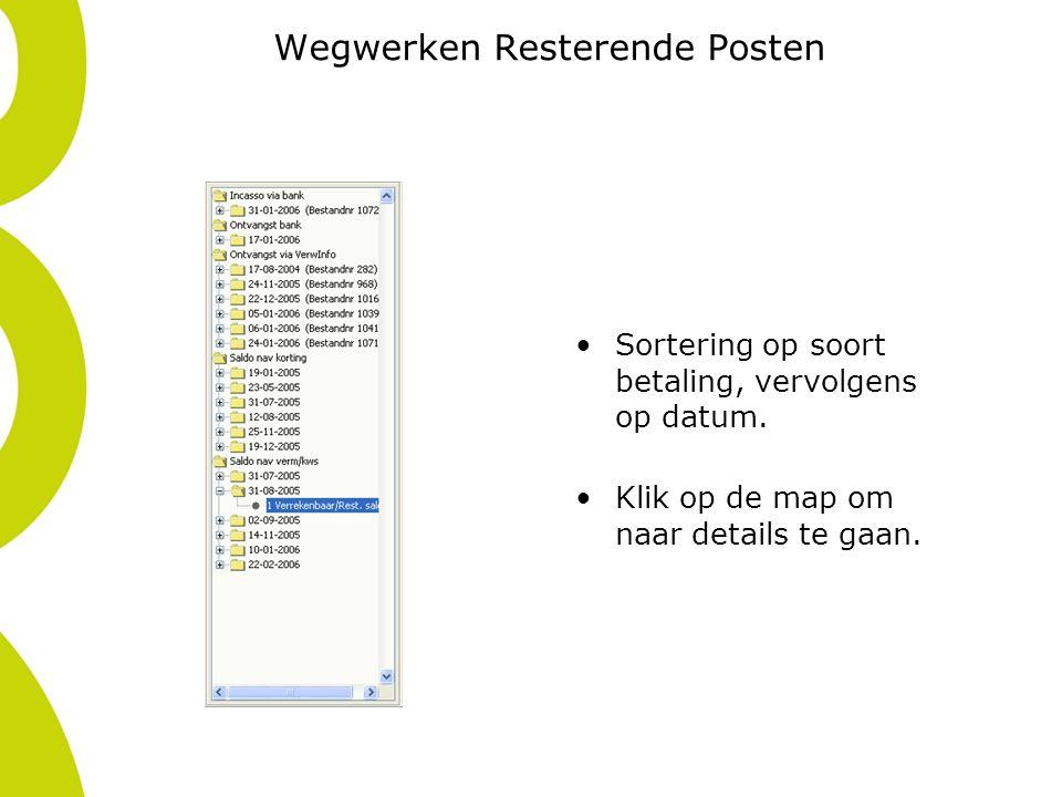 Wegwerken Resterende Posten Sortering op soort betaling, vervolgens op datum. Klik op de map om naar details te gaan.