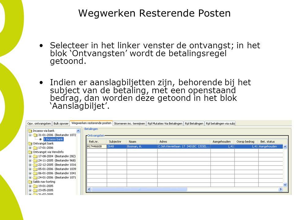 Wegwerken Resterende Posten Selecteer in het linker venster de ontvangst; in het blok 'Ontvangsten' wordt de betalingsregel getoond. Indien er aanslag