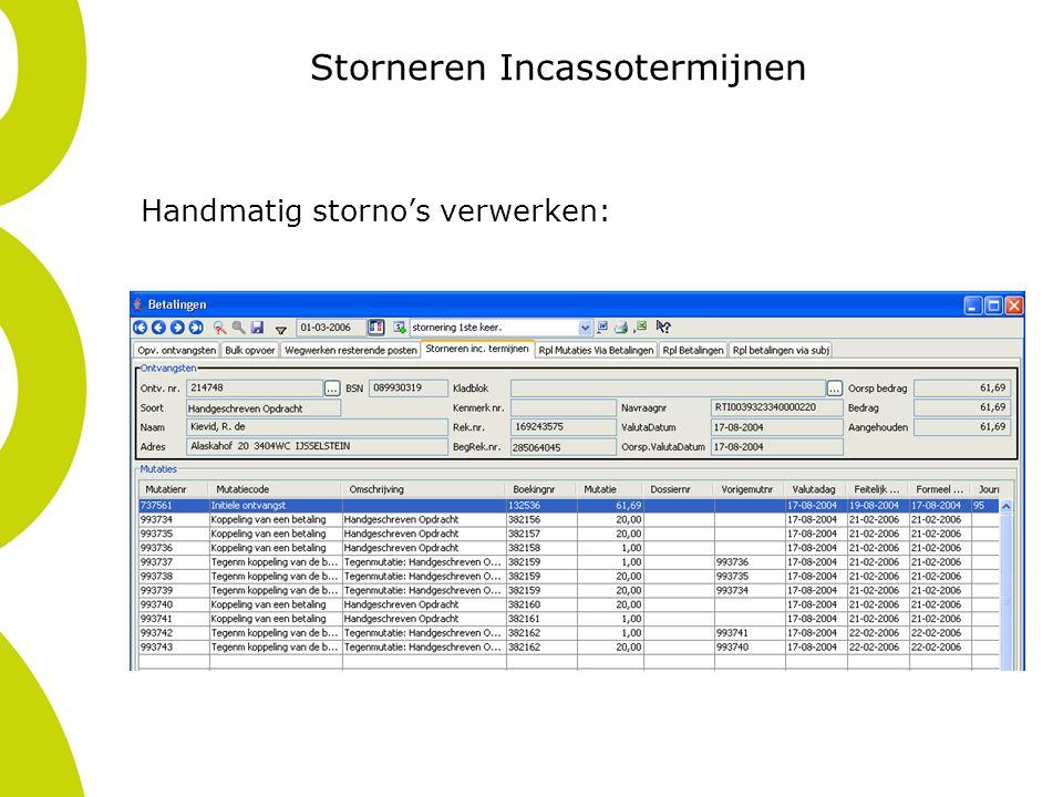 Storneren Incassotermijnen Handmatig storno's verwerken: