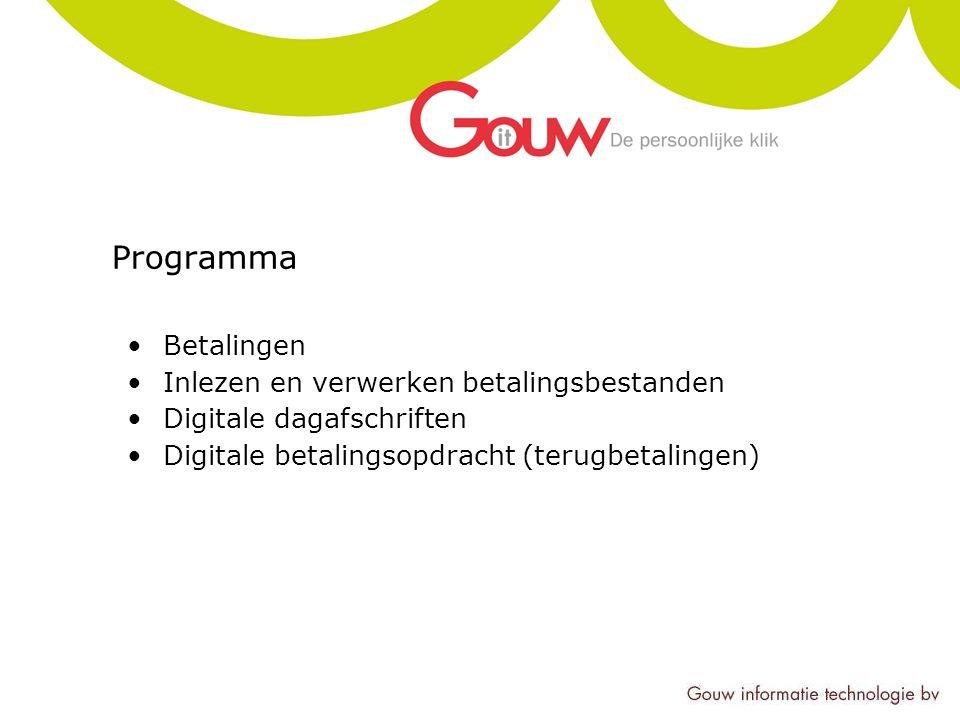Programma Betalingen Inlezen en verwerken betalingsbestanden Digitale dagafschriften Digitale betalingsopdracht (terugbetalingen)
