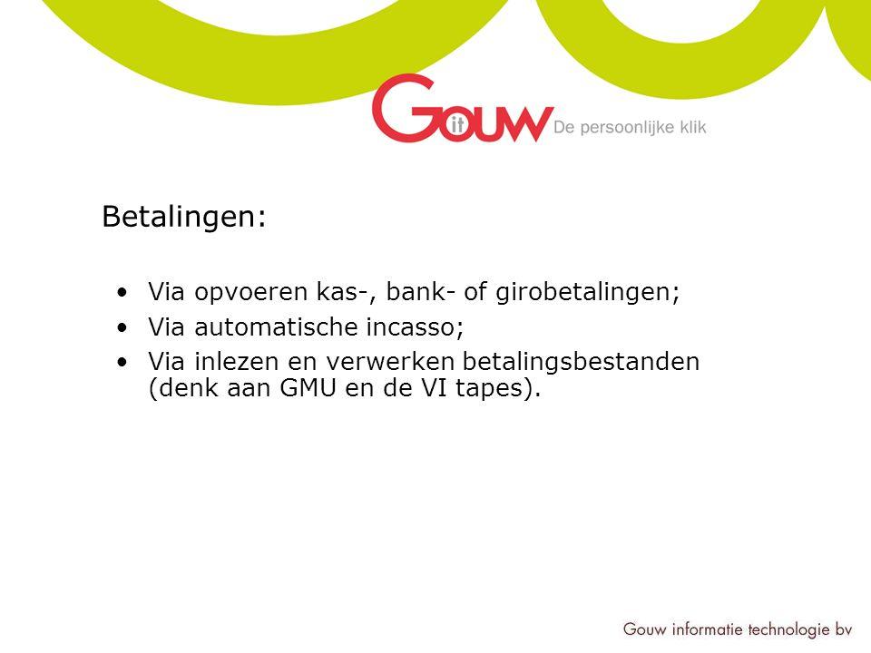 Betalingen: Via opvoeren kas-, bank- of girobetalingen; Via automatische incasso; Via inlezen en verwerken betalingsbestanden (denk aan GMU en de VI tapes).
