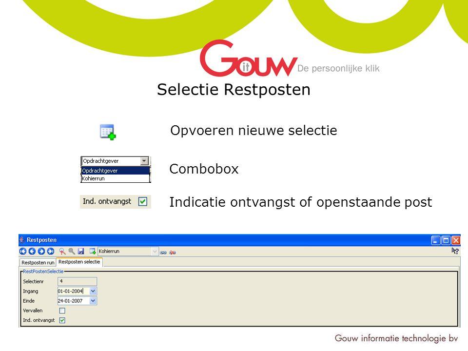 Selectie Restposten Opvoeren nieuwe selectie Combobox Indicatie ontvangst of openstaande post