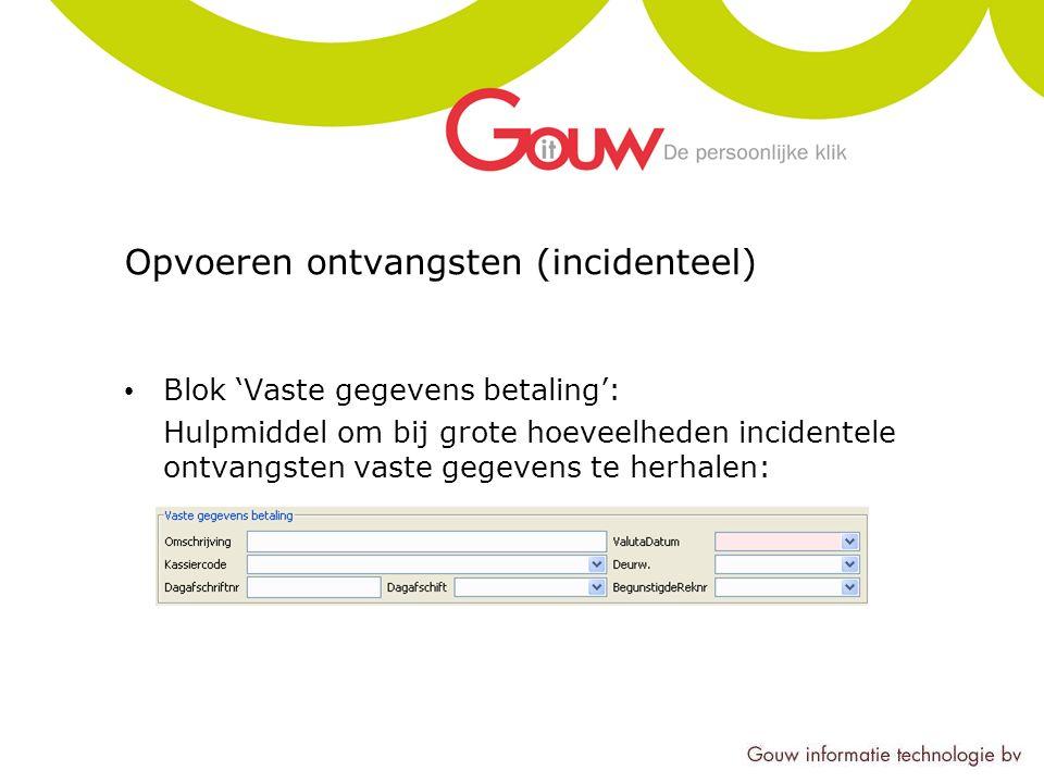 Opvoeren ontvangsten (incidenteel) Blok 'Vaste gegevens betaling': Hulpmiddel om bij grote hoeveelheden incidentele ontvangsten vaste gegevens te herh