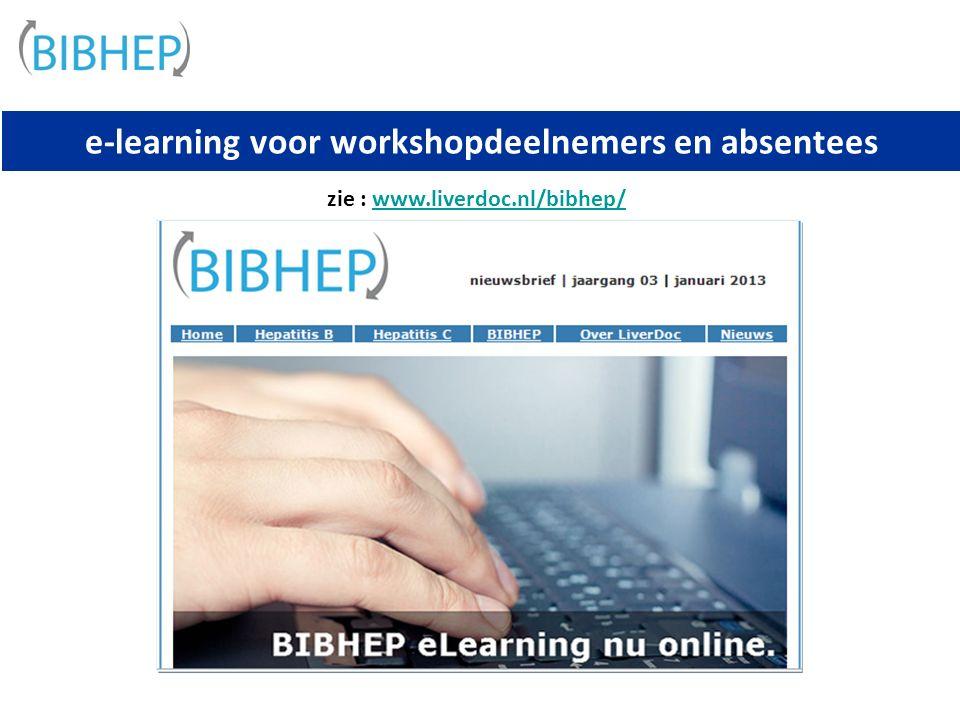 e-learning voor workshopdeelnemers en absentees zie : www.liverdoc.nl/bibhep/www.liverdoc.nl/bibhep/