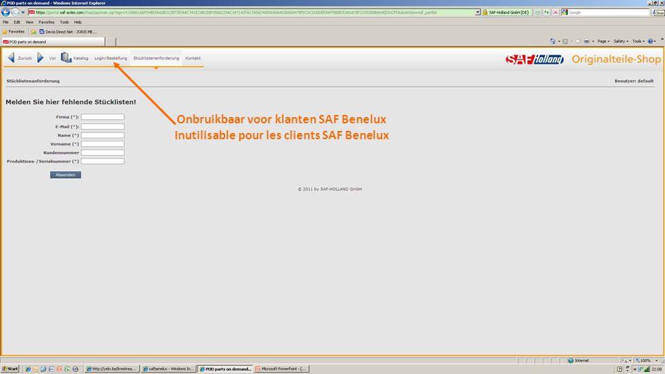 Onbruikbaar voor klanten SAF Benelux Inutilisable pour les clients SAF Benelux