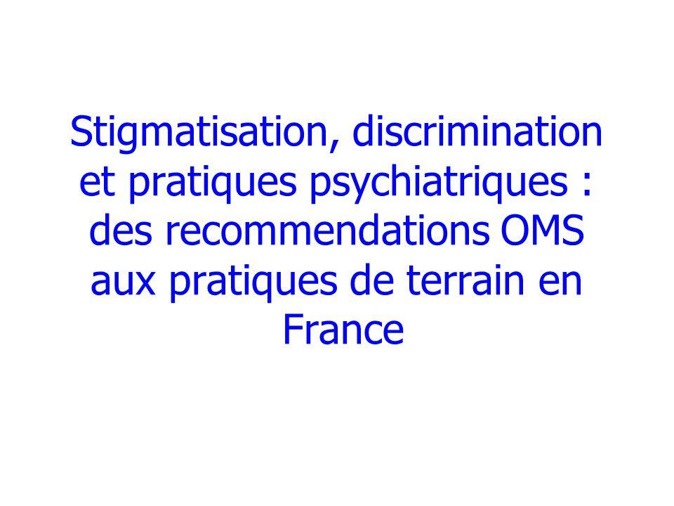 Stigmatisation, discrimination et pratiques psychiatriques : des recommendations OMS aux pratiques de terrain en France