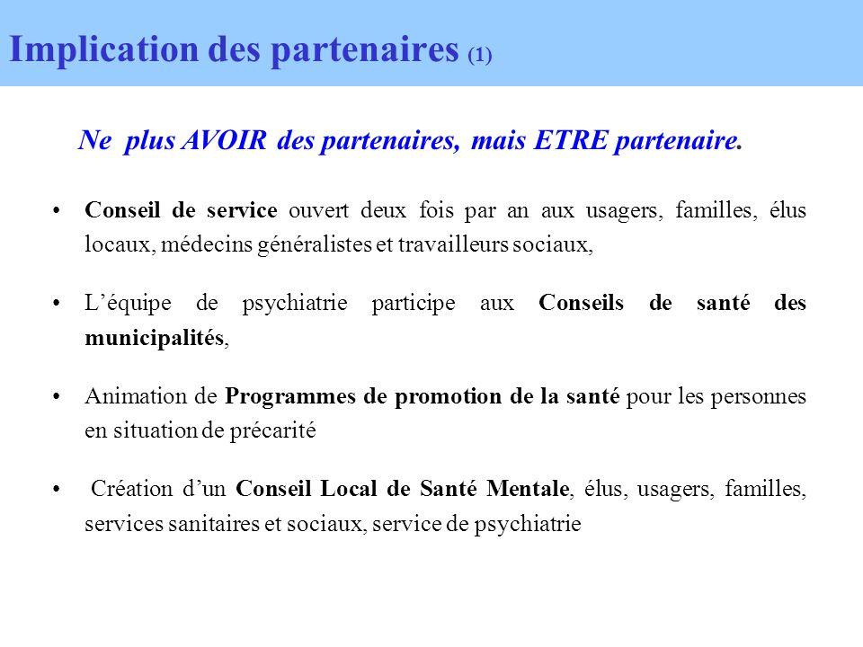 Implication des partenaires (1) Conseil de service ouvert deux fois par an aux usagers, familles, élus locaux, médecins généralistes et travailleurs s
