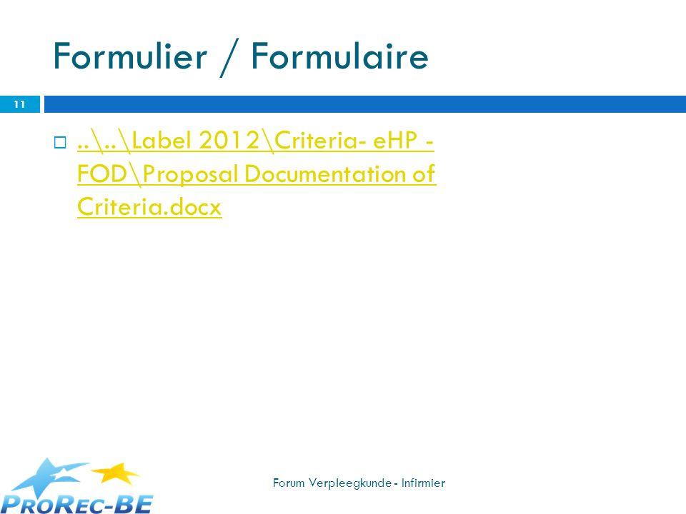 Formulier / Formulaire..\..\Label 2012\Criteria- eHP - FOD\Proposal Documentation of Criteria.docx..\..\Label 2012\Criteria- eHP - FOD\Proposal Docume