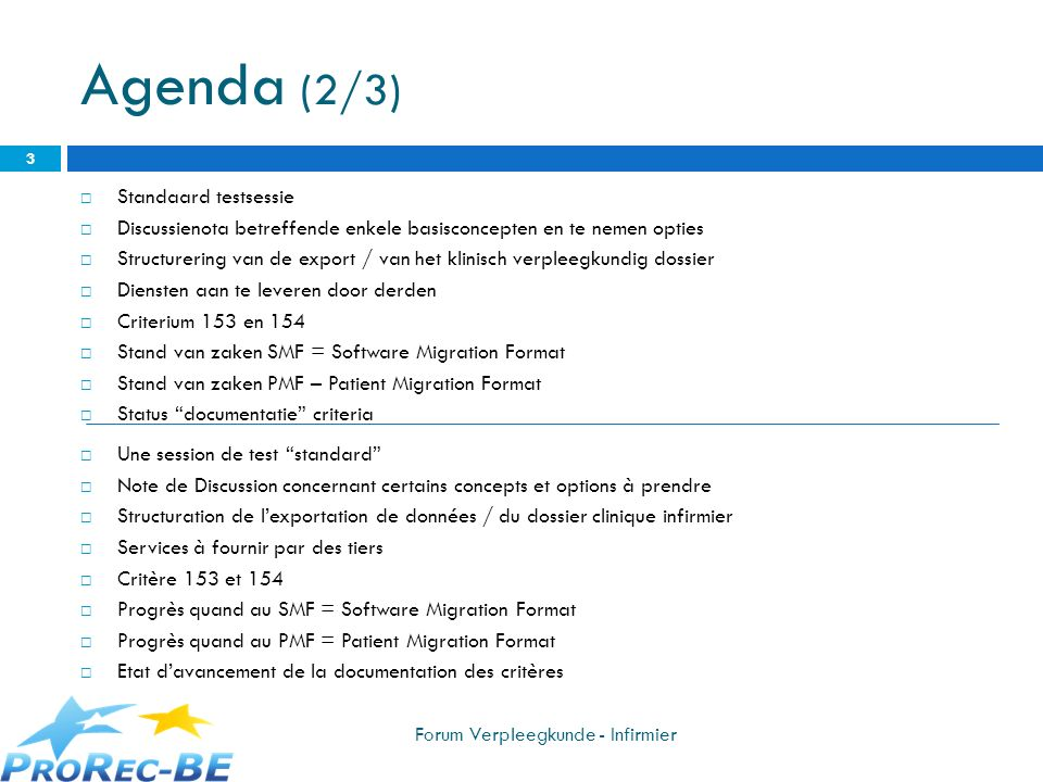Verpleegvoorschrift – Prescription infirmier Aan te maken door pakket voorschrijver Te integreren in pakket verpleging Documentatie in Dropbox RIZIV documentatie PCC project Geconcipieerd voor een papieren document: voorschrift en verslag gekoppeld moet opgesplitst worden Inhoud (MCC)vastgelegd Verplichte elementen Facultatieve elementen..\..\Label 2012\Nursing\Conso_ChampsE- Prescription_Inf__NL_V0.2.xls..\..\Label 2012\Nursing\Conso_ChampsE- Prescription_Inf__NL_V0.2.xls A produire par le prescripteur Doit être intégré dans lapplication infirmier Documentation dans le Dropbox Document INAMI Projet PCC Conçu comme un document papier: doit être scindé en prescriptions et rapport.