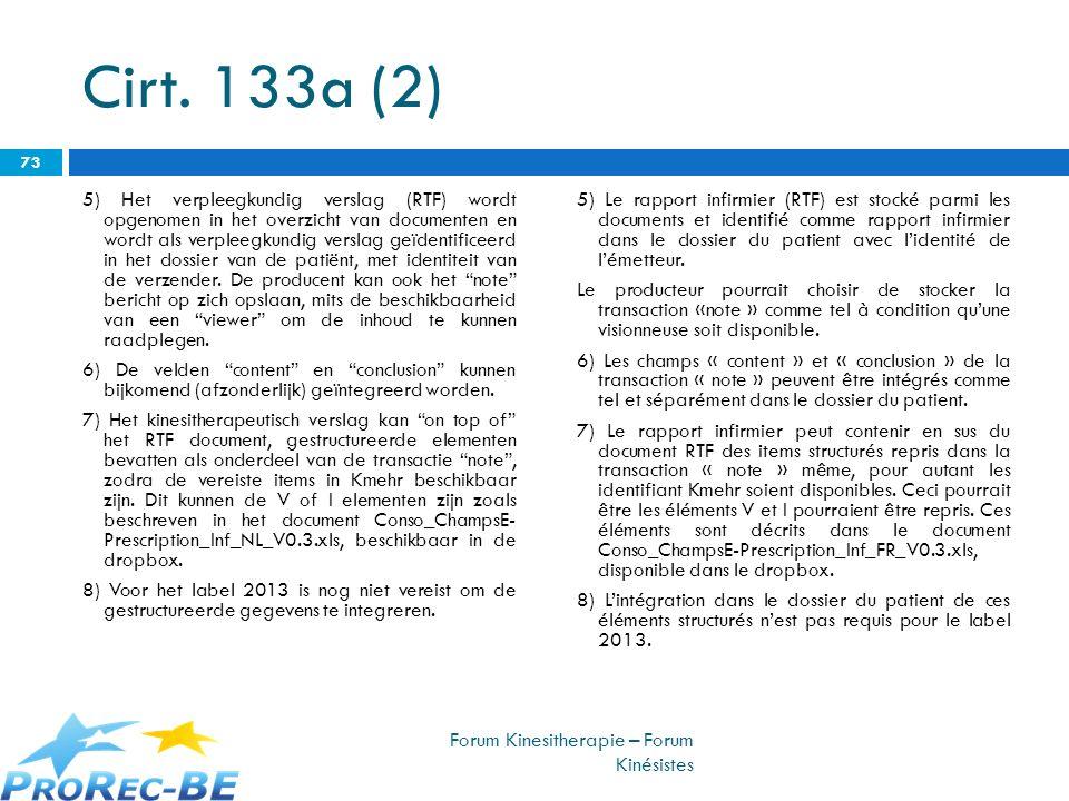 Cirt. 133a (2) 5) Het verpleegkundig verslag (RTF) wordt opgenomen in het overzicht van documenten en wordt als verpleegkundig verslag geïdentificeerd