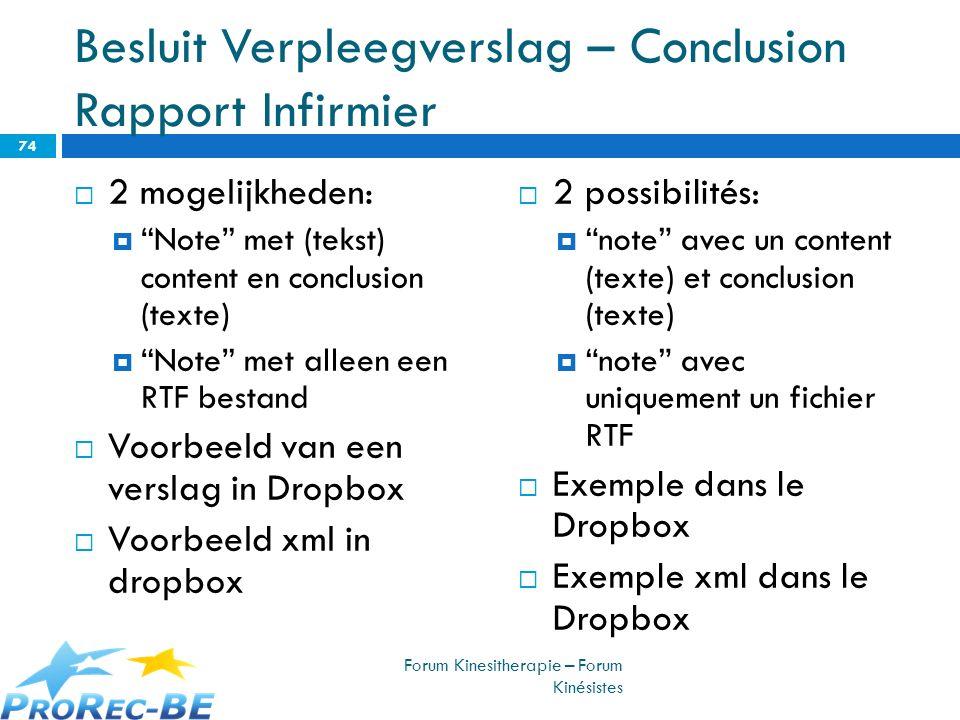 Besluit Verpleegverslag – Conclusion Rapport Infirmier 2 mogelijkheden: Note met (tekst) content en conclusion (texte) Note met alleen een RTF bestand