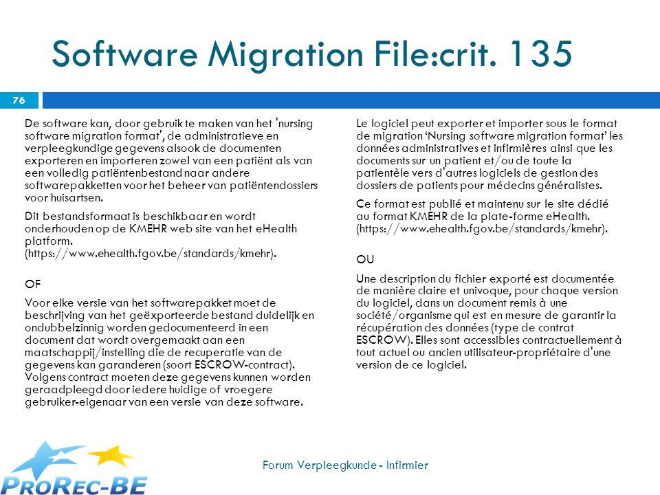 Software Migration File:crit. 135 De software kan, door gebruik te maken van het 'nursing software migration format', de administratieve en verpleegku