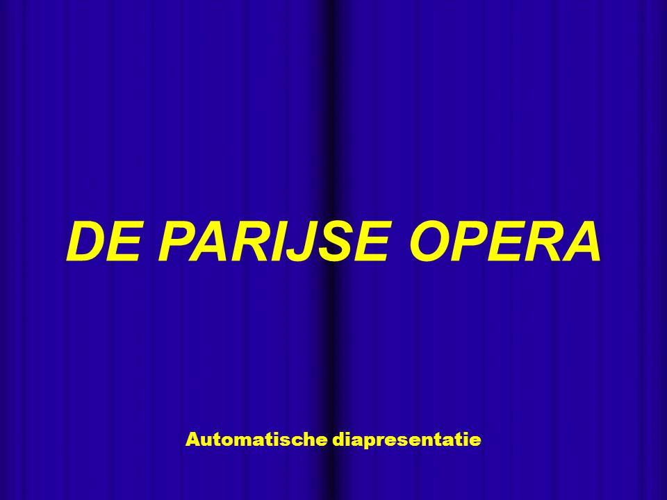 - Automatische diapresentatie DE PARIJSE OPERA