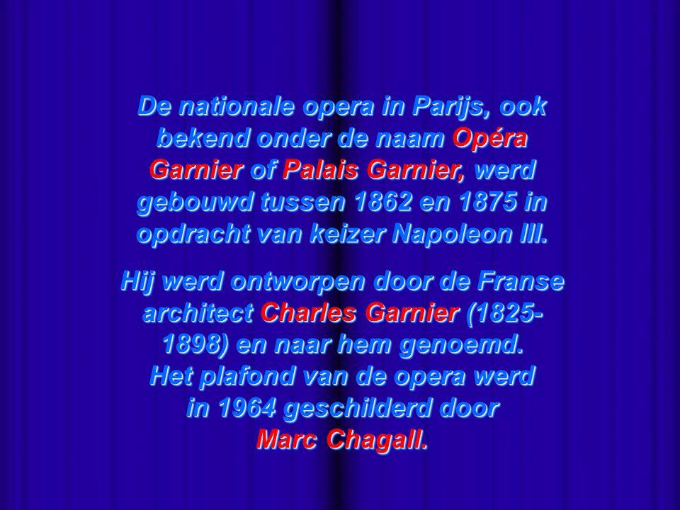 - De nationale opera in Parijs, ook bekend onder de naam Opéra Garnier of Palais Garnier, werd gebouwd tussen 1862 en 1875 in opdracht van keizer Napoleon III.