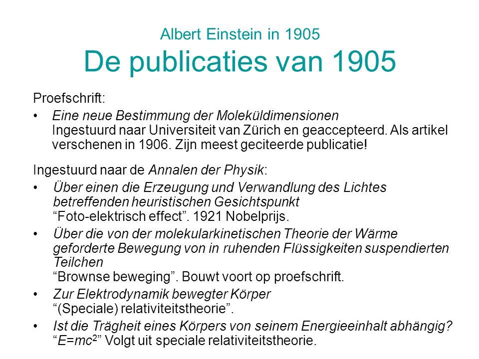 Albert Einstein in 1905 De publicaties van 1905 Ingestuurd naar de Annalen der Physik: Über einen die Erzeugung und Verwandlung des Lichtes betreffend