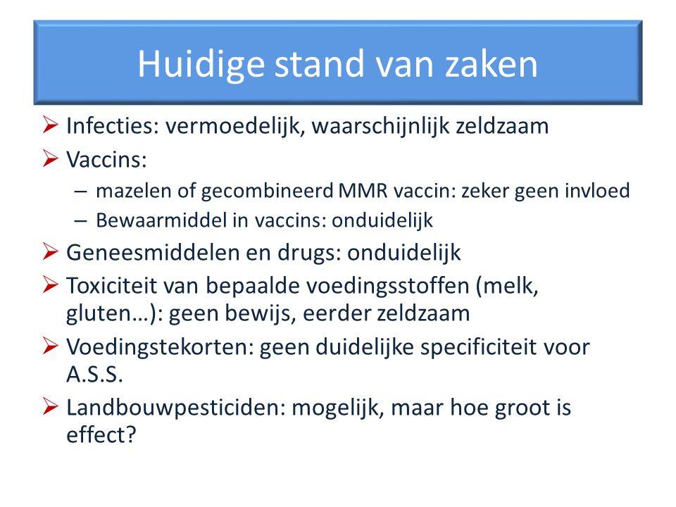 Huidige stand van zaken Infecties: vermoedelijk, waarschijnlijk zeldzaam Vaccins: – mazelen of gecombineerd MMR vaccin: zeker geen invloed – Bewaarmid