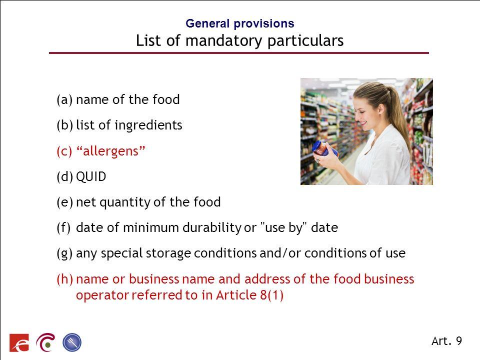 SPF SANTE PUBLIQUE, SECURITE DE LA CHAINE ALIMENTAIRE ET ENVIRONNEMENT General provisions List of mandatory particulars (a)name of the food (b)list of