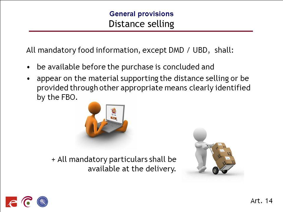 SPF SANTE PUBLIQUE, SECURITE DE LA CHAINE ALIMENTAIRE ET ENVIRONNEMENT General provisions Distance selling Art. 14 All mandatory food information, exc