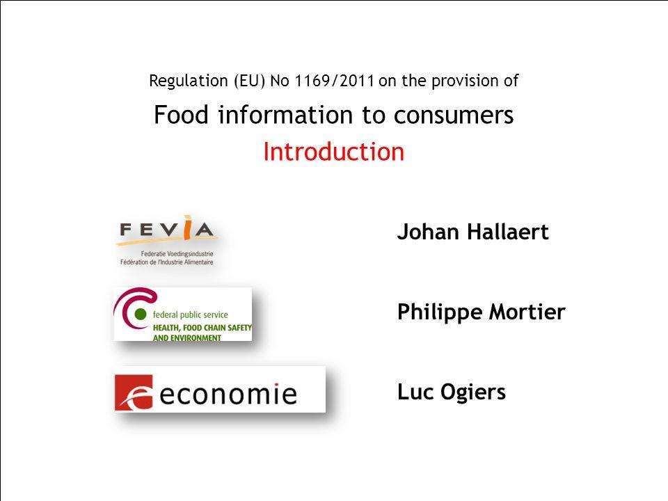 SPF SANTE PUBLIQUE, SECURITE DE LA CHAINE ALIMENTAIRE ET ENVIRONNEMENT Regulation (EU) No 1169/2011 on the provision of Food information to consumers