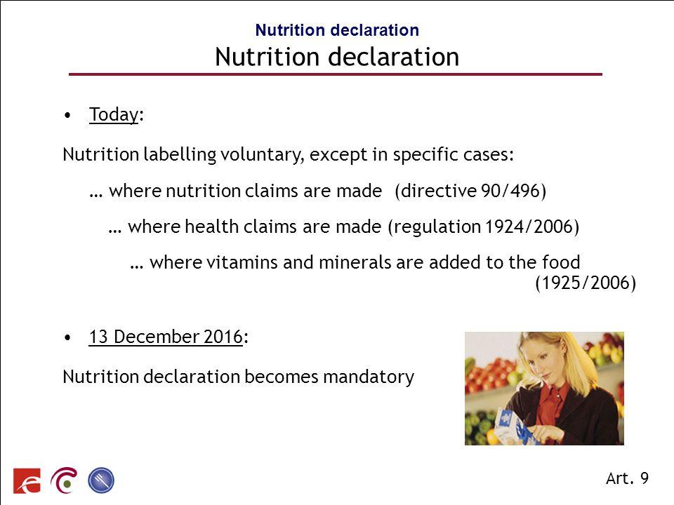 SPF SANTE PUBLIQUE, SECURITE DE LA CHAINE ALIMENTAIRE ET ENVIRONNEMENT Today: Nutrition labelling voluntary, except in specific cases: … where nutriti