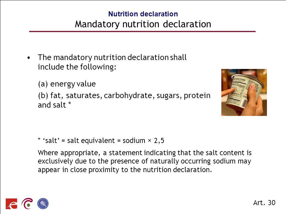 SPF SANTE PUBLIQUE, SECURITE DE LA CHAINE ALIMENTAIRE ET ENVIRONNEMENT The mandatory nutrition declaration shall include the following: (a) energy val
