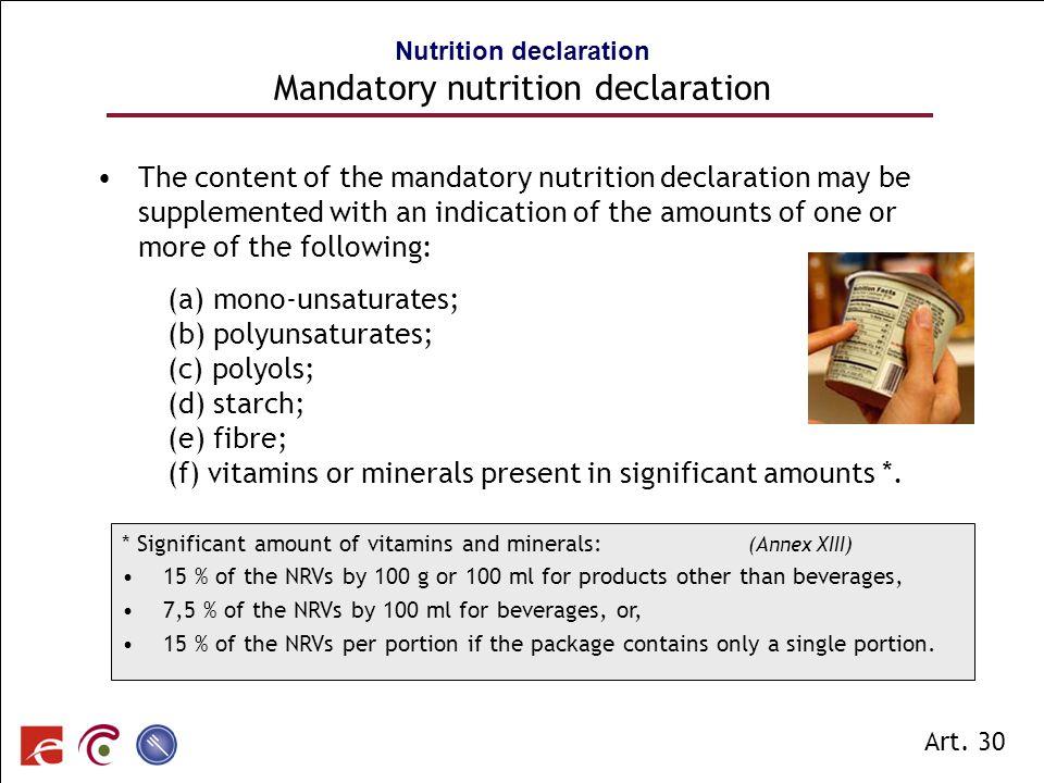 SPF SANTE PUBLIQUE, SECURITE DE LA CHAINE ALIMENTAIRE ET ENVIRONNEMENT The content of the mandatory nutrition declaration may be supplemented with an