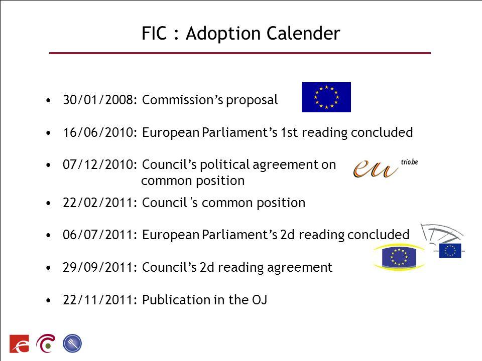 SPF SANTE PUBLIQUE, SECURITE DE LA CHAINE ALIMENTAIRE ET ENVIRONNEMENT FIC : Adoption Calender 30/01/2008: Commissions proposal 16/06/2010: European P
