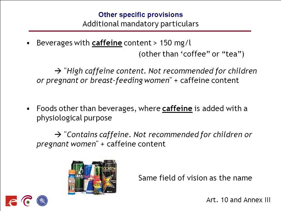 SPF SANTE PUBLIQUE, SECURITE DE LA CHAINE ALIMENTAIRE ET ENVIRONNEMENT Other specific provisions Additional mandatory particulars Beverages with caffe