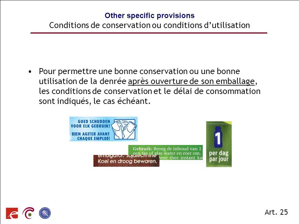 SPF SANTE PUBLIQUE, SECURITE DE LA CHAINE ALIMENTAIRE ET ENVIRONNEMENT Pour permettre une bonne conservation ou une bonne utilisation de la denrée apr