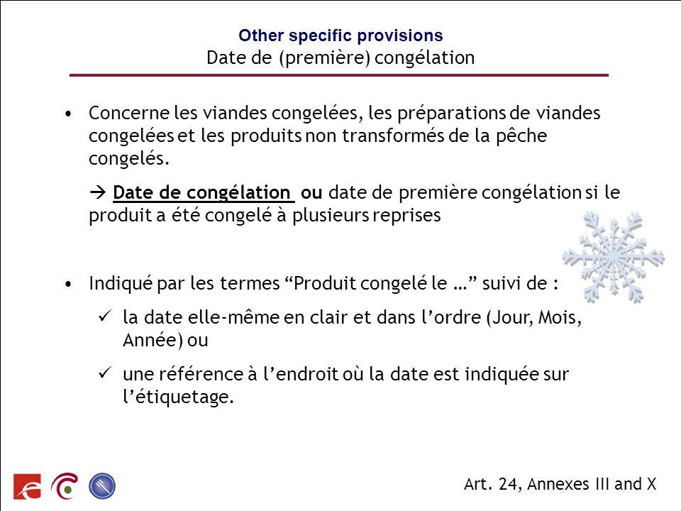 SPF SANTE PUBLIQUE, SECURITE DE LA CHAINE ALIMENTAIRE ET ENVIRONNEMENT Other specific provisions Date de (première) congélation Concerne les viandes c