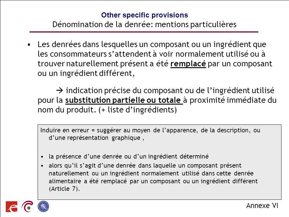 SPF SANTE PUBLIQUE, SECURITE DE LA CHAINE ALIMENTAIRE ET ENVIRONNEMENT Other specific provisions Dénomination de la denrée: mentions particulières Les