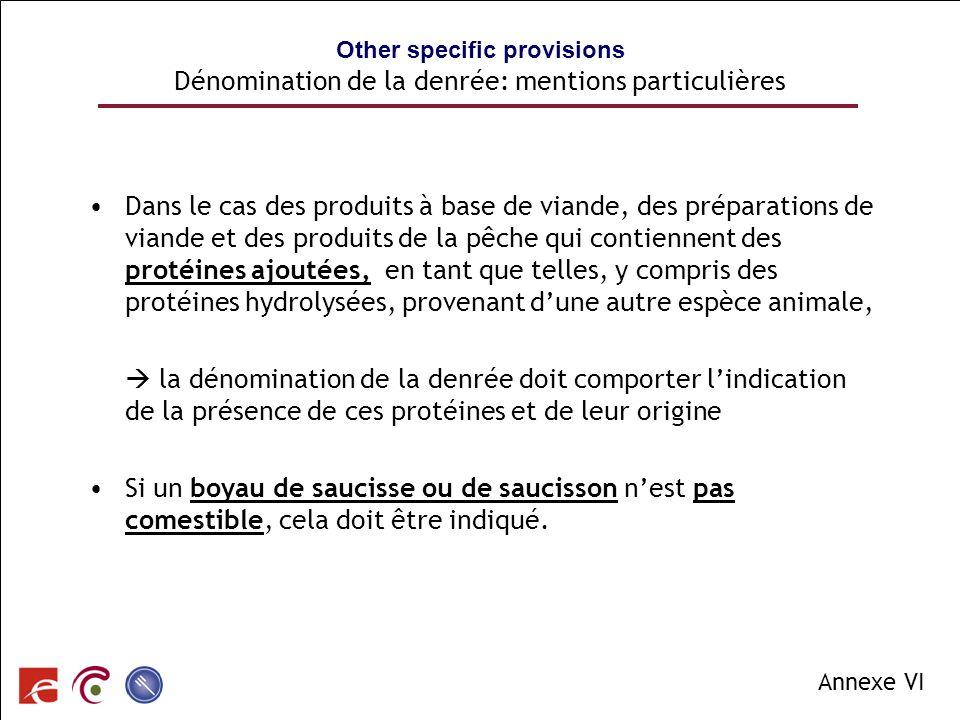 SPF SANTE PUBLIQUE, SECURITE DE LA CHAINE ALIMENTAIRE ET ENVIRONNEMENT Other specific provisions Dénomination de la denrée: mentions particulières Dan