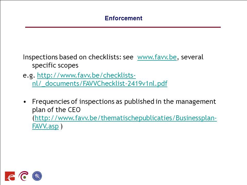 SPF SANTE PUBLIQUE, SECURITE DE LA CHAINE ALIMENTAIRE ET ENVIRONNEMENT 91 Enforcement Inspections based on checklists: see www.favv.be, several specif