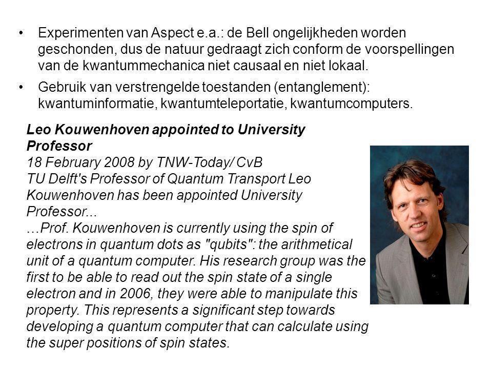 Gebruik van verstrengelde toestanden (entanglement): kwantuminformatie, kwantumteleportatie, kwantumcomputers. Experimenten van Aspect e.a.: de Bell o