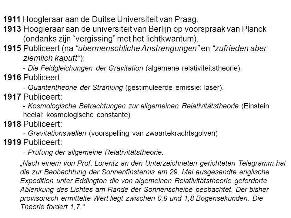 1911 Hoogleraar aan de Duitse Universiteit van Praag. 1913 Hoogleraar aan de universiteit van Berlijn op voorspraak van Planck (ondanks zijn vergissin