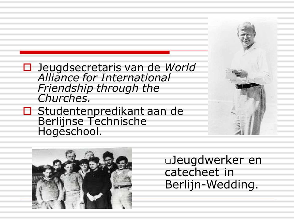 Jeugdsecretaris van de World Alliance for International Friendship through the Churches. Studentenpredikant aan de Berlijnse Technische Hogeschool. Je