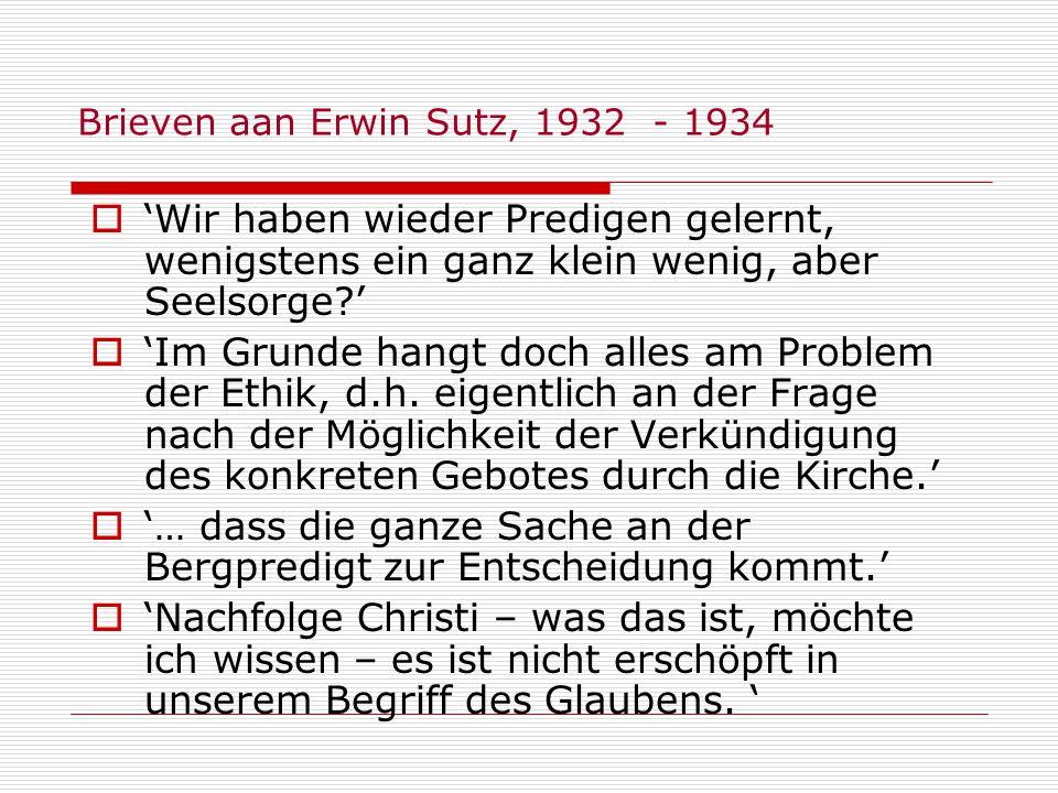 Brieven aan Erwin Sutz, 1932 - 1934 Wir haben wieder Predigen gelernt, wenigstens ein ganz klein wenig, aber Seelsorge? Im Grunde hangt doch alles am