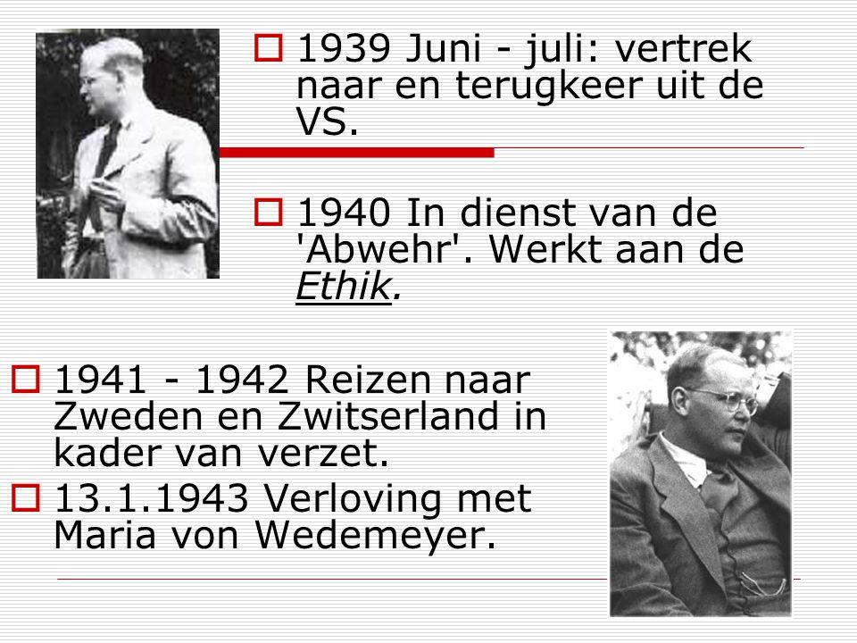 1941 - 1942 Reizen naar Zweden en Zwitserland in kader van verzet. 13.1.1943 Verloving met Maria von Wedemeyer. 1939 Juni - juli: vertrek naar en teru