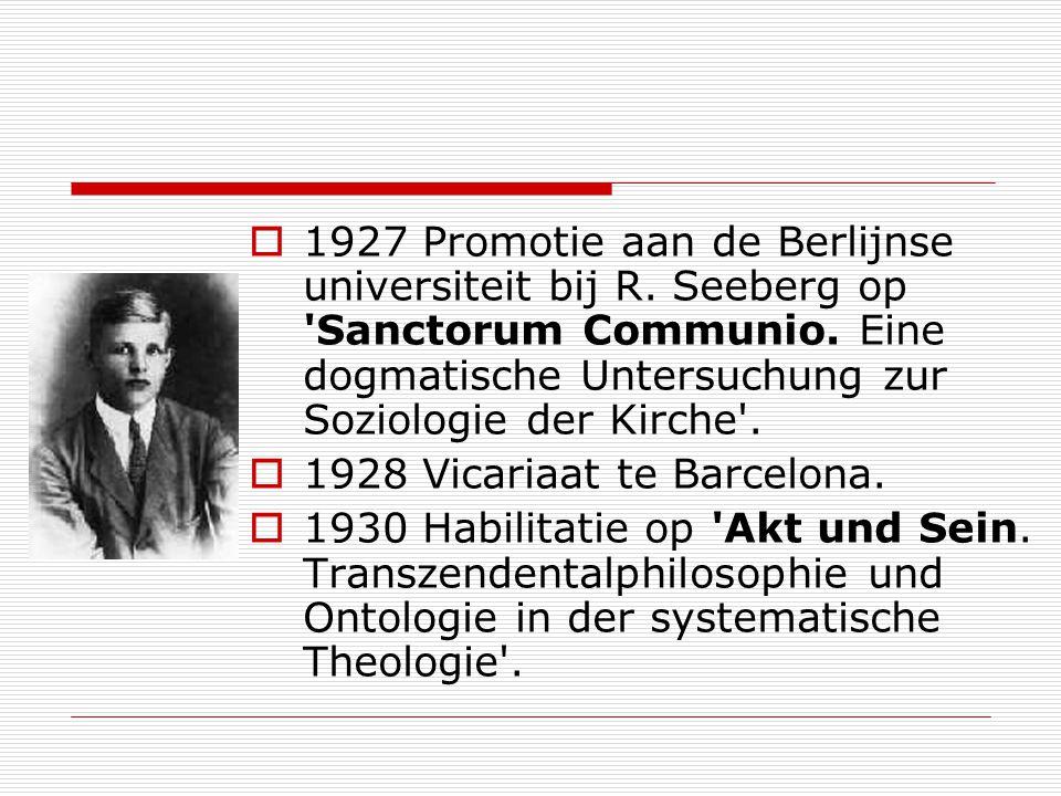 1927 Promotie aan de Berlijnse universiteit bij R. Seeberg op 'Sanctorum Communio. Eine dogmatische Untersuchung zur Soziologie der Kirche'. 1928 Vica