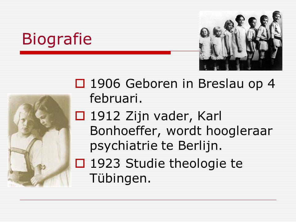 Biografie 1906 Geboren in Breslau op 4 februari. 1912 Zijn vader, Karl Bonhoeffer, wordt hoogleraar psychiatrie te Berlijn. 1923 Studie theologie te T