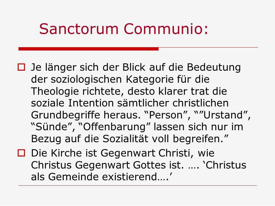 Sanctorum Communio: Je länger sich der Blick auf die Bedeutung der soziologischen Kategorie für die Theologie richtete, desto klarer trat die soziale