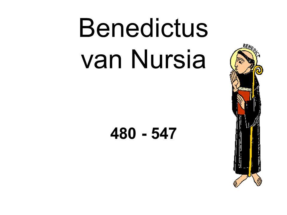 Benedictus van Nursia 480 - 547