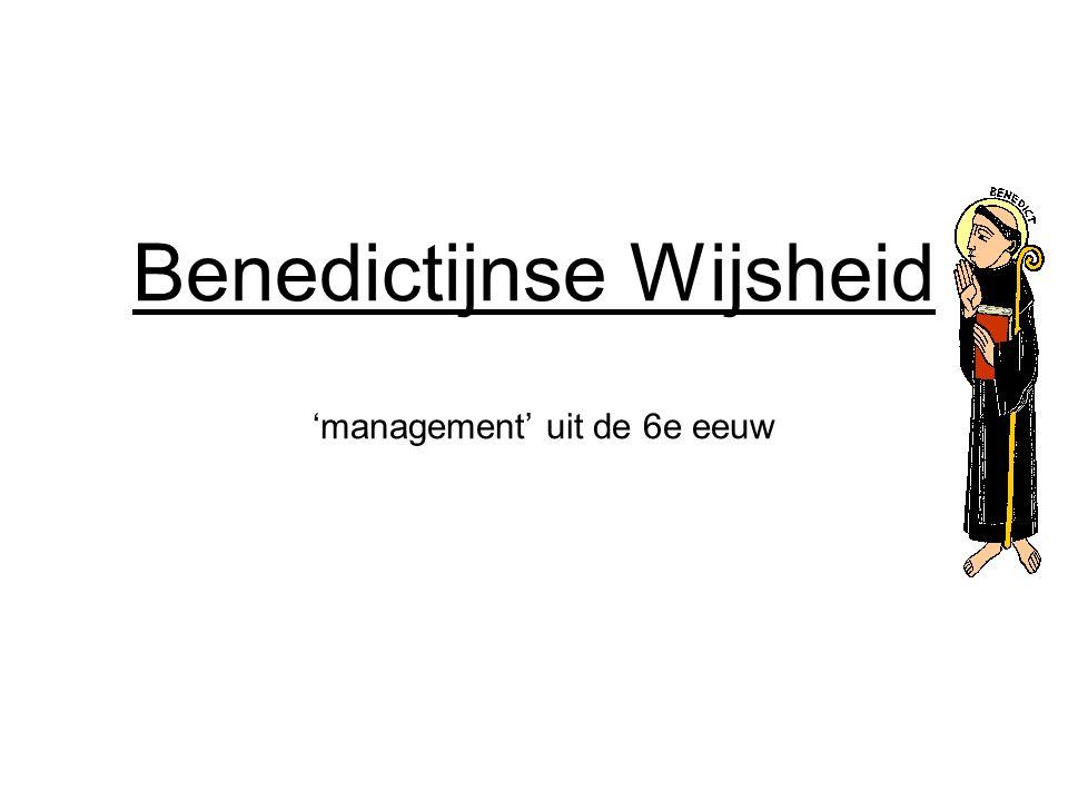 Benedictijnse Wijsheid management uit de 6e eeuw