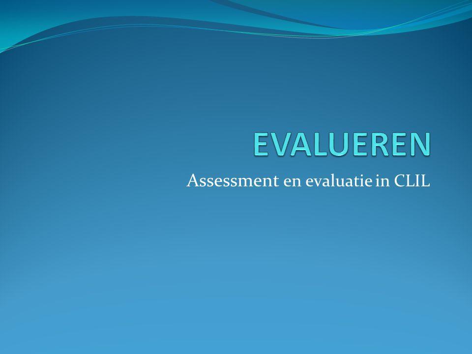 2.Specifieke kenmerken voor evalueren in CLIL Evaluatievormen Wat gaan we evalueren.