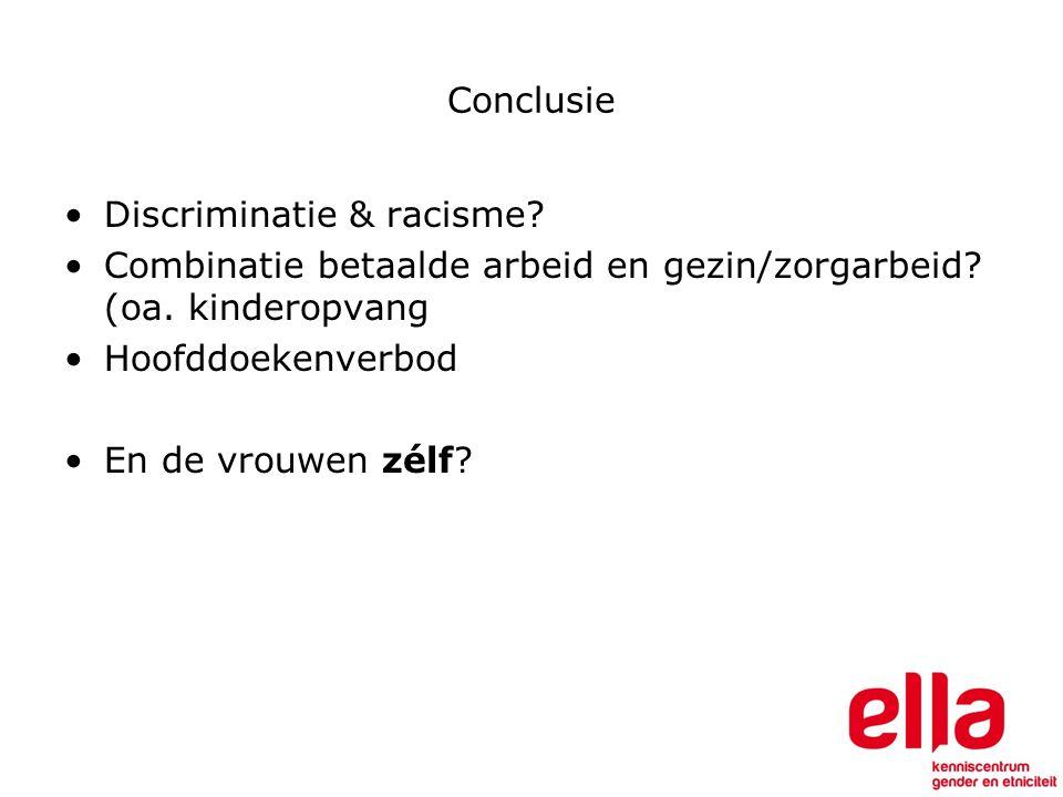 Conclusie Discriminatie & racisme. Combinatie betaalde arbeid en gezin/zorgarbeid.