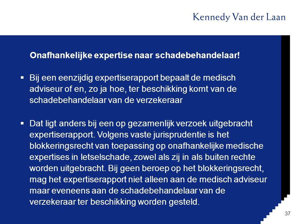 Onafhankelijke expertise naar schadebehandelaar!  Bij een eenzijdig expertiserapport bepaalt de medisch adviseur of en, zo ja hoe, ter beschikking ko