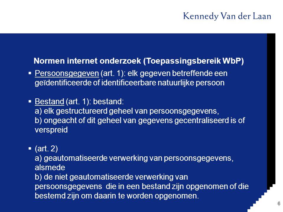 Normen (Wbp) internet onderzoek verzekeraar Proportionaliteit/subsidiariteit Doelbinding (art.
