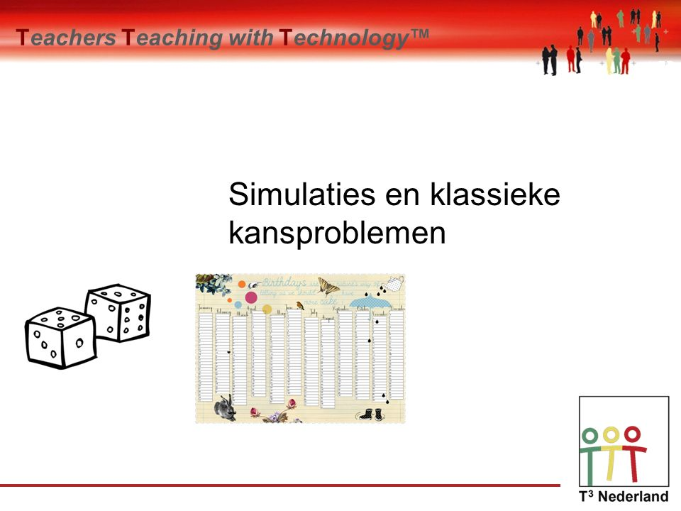 Teachers Teaching with Technology™ Simulaties en klassieke kansproblemen