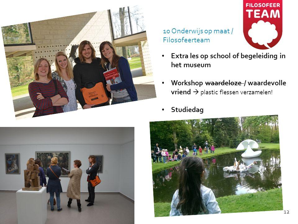 10 Onderwijs op maat / Filosofeerteam Extra les op school of begeleiding in het museum Workshop waardeloze / waardevolle vriend  plastic flessen verz